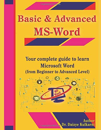 Basic & Advanced MS-Word: Your complete guide to learn Microsoft Word ( from Beginner to Advanced Level ) (Computer…
