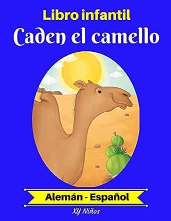 Libro infantil: Caden el camello (Alemán-Español) (Alemán-Español ...