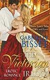 Victorian Erotic Romance Trilogy, Gabrielle Bisset, 0989108120