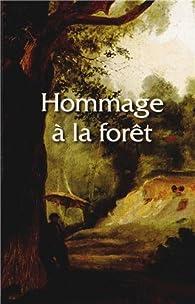 Hommage à la forêt par Xavier Salmon