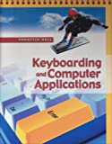 Keyboarding And Computer Applications, , 0130364436