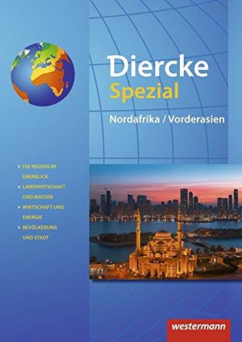 Diercke Spezial - Aktuelle Ausgabe für die Sekundarstufe II: Nordafrika / Vorderasien