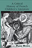 A Critical History of French Children's Literature, 1600-1830, Kate Brown, 0415973260