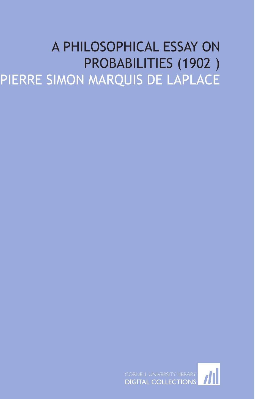 a philosophical essay on probabilities amazon co uk  a philosophical essay on probabilities 1902 amazon co uk pierre simon marquis de laplace 9781112543173 books