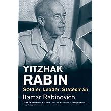 Yitzhak Rabin: Soldier, Leader, Statesman