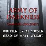 Army of Darkness: Vampire Origins, Book 1   AJ Cooper