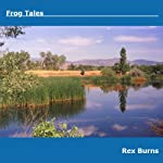 Frog Tales: The Frogs of Sawhill Ponds | Rex Burns