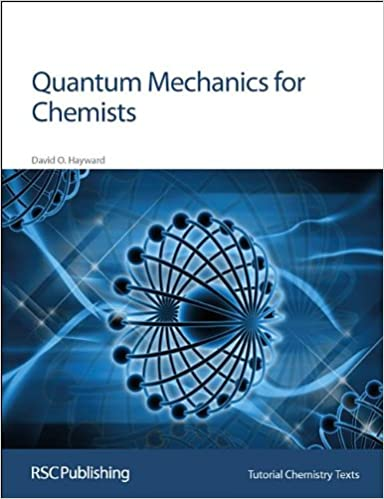 Quantum mechanics for chemists rsc tutorial chemistry texts quantum mechanics for chemists rsc tutorial chemistry texts david o hayward e w abel a g davies david phillips j derek woollins martyn berry fandeluxe Gallery