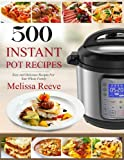 img - for 500 Instant Pot Recipes: Easy and Delicious Recipes For Your Whole Family (Electric Pressure Cooker Cookbook) (Instant Pot Cookbook) book / textbook / text book
