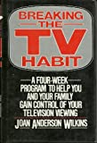 Breaking the TV Habit, Wilkins, A., 0684177889