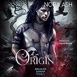 Origin: An Ancient Blood Prequel | Nora Ash