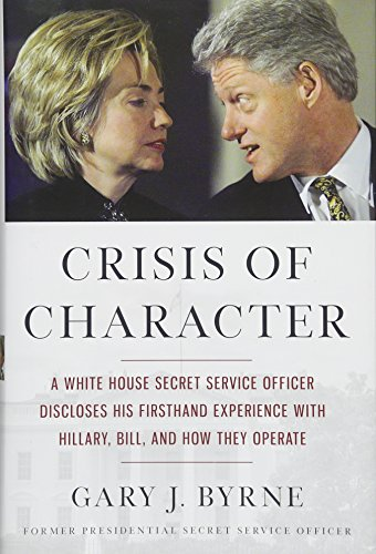 B.E.S.T Crisis of Character: A White House Secret Service Officer Discloses His Firsthand Experience with Hi R.A.R