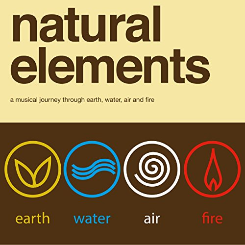 Natural Elements - A Musical Journey Through Water, Fire, Air and Wind