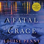 A Fatal Grace: Chief Inspector Gamache, Book 2 | Louise Penny