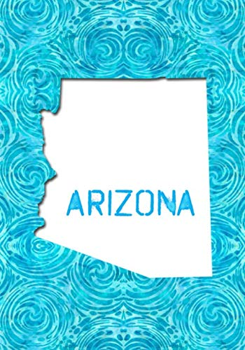 ARIZONA: 7x10 lined notebook : The Great State of Arizona USA : The Grand Canyon State
