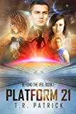 img - for Platform 21 (Beyond the Veil) (Volume 1) book / textbook / text book