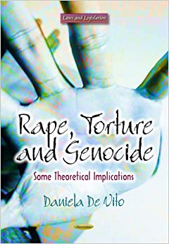 Book Rape, Torture and Genocide: Some Theoretical Implications (Laws and Legislation)