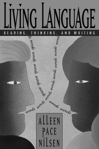 Living Language: Reading, Thinking, and Writing by Alleen Pace Nilsen (1998-12-08)