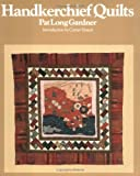 img - for Handkerchief Quilts by Pat Long Gardner (1993-08-03) book / textbook / text book