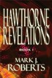 Hawthorne Revelations, Mark J. Roberts, 161582684X
