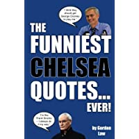 The Funniest Chelsea Quotes. Ever!