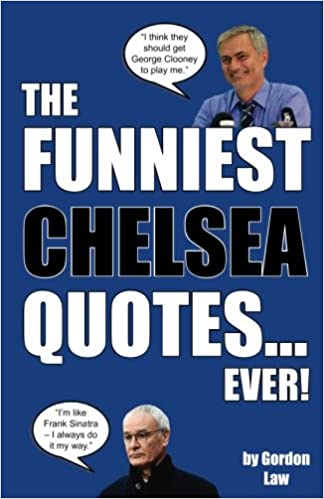 The Funniest Chelsea Quotes... Ever!