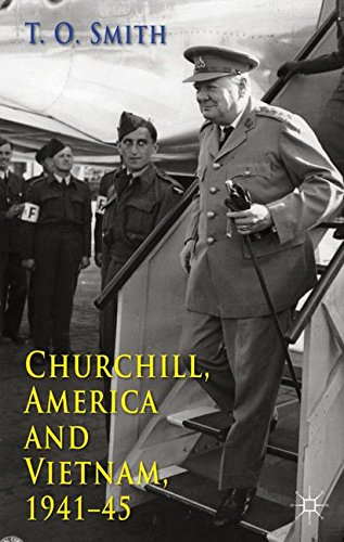 Churchill, America and Vietnam, 1941-45 by Smith T O
