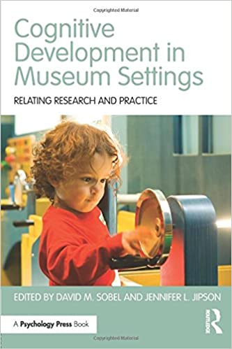 Book Cognitive Development in Museum Settings: Relating Research and Practice