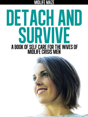 Detach and Survive: A Book of Self-Care for the Wives of Midlife Crisis Men (Best Site For Men's Shoes)