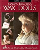 Making Beautiful Wax Dolls, Judy Meier, 0916809323