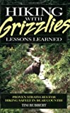 Hiking With Grizzlies: Lessons Learned