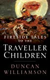 Fireside Tales of the Traveller Children, Williamson, Duncan, 1841588148