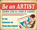 Be an Artist - Retro Art Academy Sign / Wall Plaque