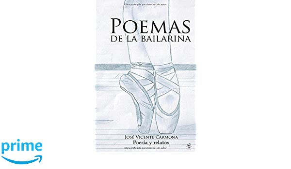 Poemas de la bailarina (Spanish Edition): José Vicente Carmona: 9781629341453: Amazon.com: Books