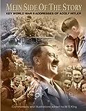 Mein Side of the Story: Key World War 2 Addresses of Adolf Hitler
