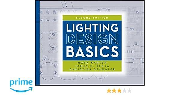 Lighting Design Basics: Mark Karlen, James R. Benya, Christina Spangler:  9780470474273: Books   Amazon.ca Images