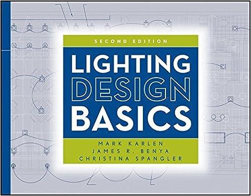 Lighting Design Basics: Mark Karlen, James R. Benya, Christina Spangler:  9780470474273: Amazon.com: Books Great Pictures
