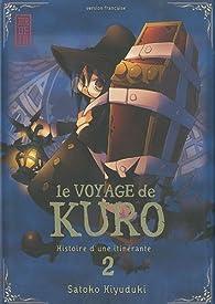 Le voyage de Kuro, tome 2 par Satoko Kiyuduki