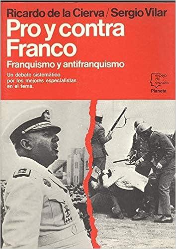 Pro y contra Franco (Espejo de España): Amazon.es: Cierva y de Hoces, Ricardo de la: Libros