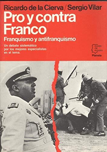 Pro y contra Franco (Espejo de España): Amazon.es: Cierva y de ...
