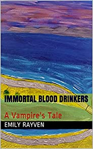 Immortal Blood Drinkers: A Vampire's