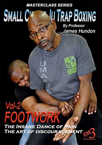 Small Circle Ju Trap Boxing #2 Art of Discouragement Insane Dance of Pain Footwork DVD Professor James Hundon