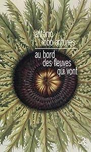 vignette de 'Au bord des fleuves qui vont (António Lobo Antunes)'
