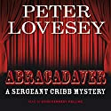Abracadaver: A Sergeant Cribb Mystery Audiobook by Peter Lovesey Narrated by John Kennedy Melling