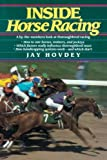 A by-the-numbers guide to the sport of thoroughbred horse racingJay Hovdey's fascinating and easy-to-follow look at the Sport of Kings puts the complex racing game into a refreshing new light. His facts, figures, and commentary can help you:• Compare...
