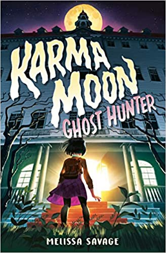 Karma Moon--Ghost Hunter: Savage, Melissa: 9780593302798: Amazon.com: Books