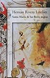 Santa Maria de las Flores Negres, Hernan Rivera Letelier, 9562395359