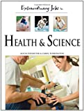 Extraordinary Jobs in Health and Science, Alecia T. Devantier and Carol Turkington, 081605858X