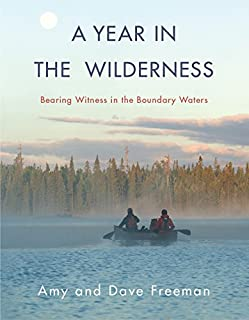 Book Cover: A Year in the Wilderness: Bearing Witness in the Boundary Waters