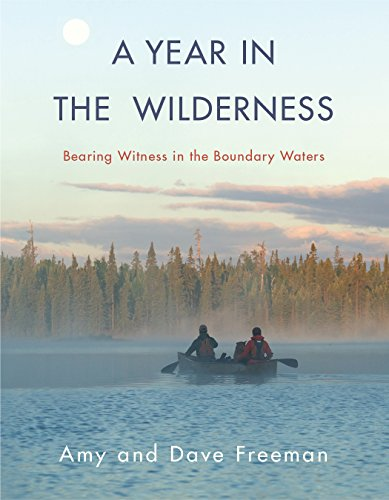 A Year in the Wilderness: Bearing Witness in the Boundary Waters cover